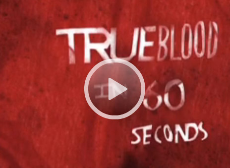 True Blood in 60 seconds